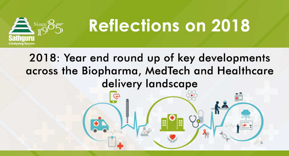 2018: Year end round up of key developments across the Biopharma, MedTech and Healthcare delivery landscape