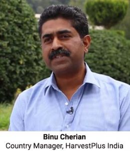Binu Cherian Country Manager, HarvestPlus India