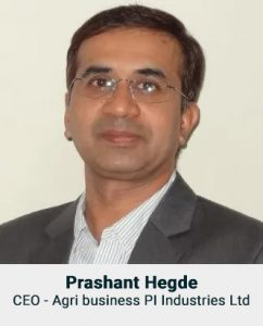 Prashant Hegde Chief Executive Officer (CEO) - Agri business PI Industries Ltd